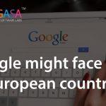 Google might face a ban in European countries!